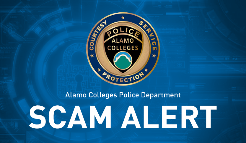 Alamo Colleges Police Department Scam Alert
