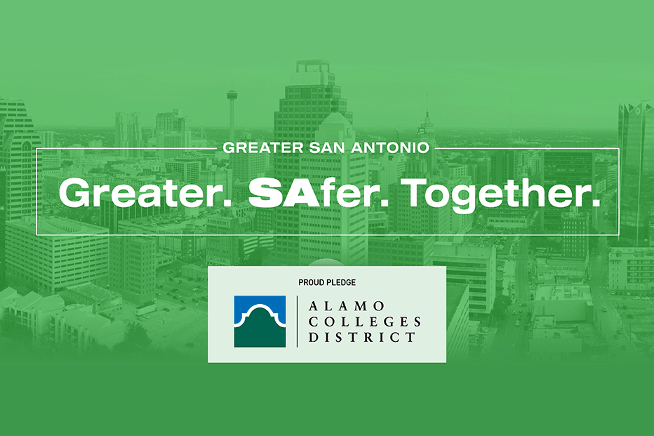 Alamo Colleges Signs Greater. SAfer. Together. Pledge